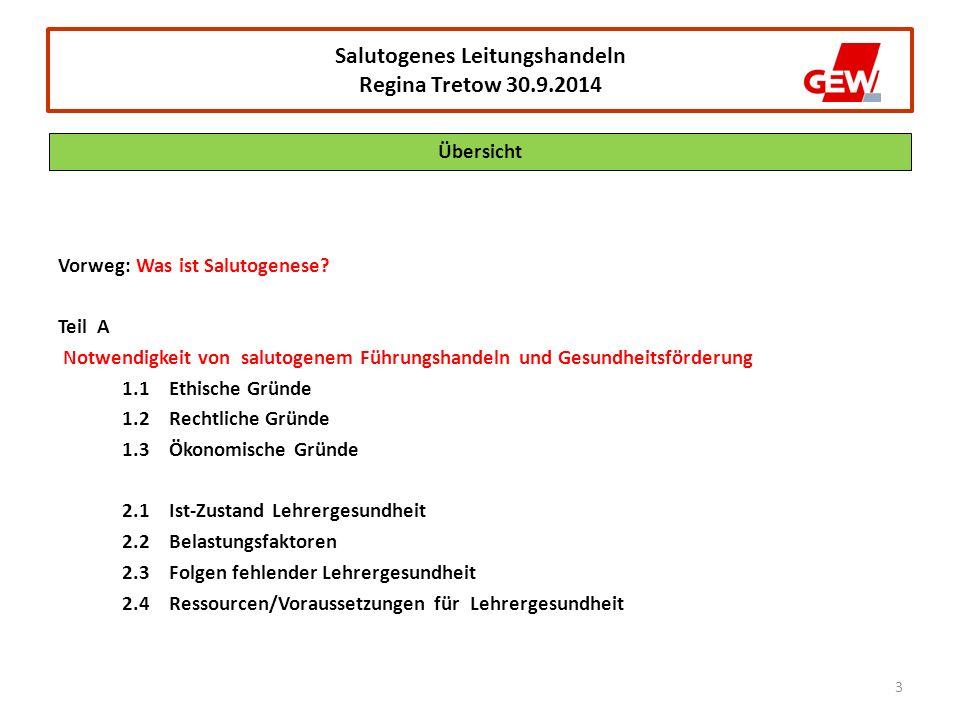 3 Salutogenes Leitungshandeln Regina Tretow 30.9.2014 Vorweg: Was ist Salutogenese.