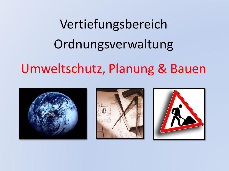 Umweltschutz, Planung & Bauen Vertiefungsbereich Ordnungsverwaltung