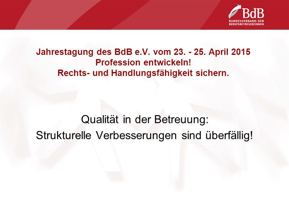 Jahrestagung des BdB e.V. vom 23. - 25. April 2015 Profession entwickeln.