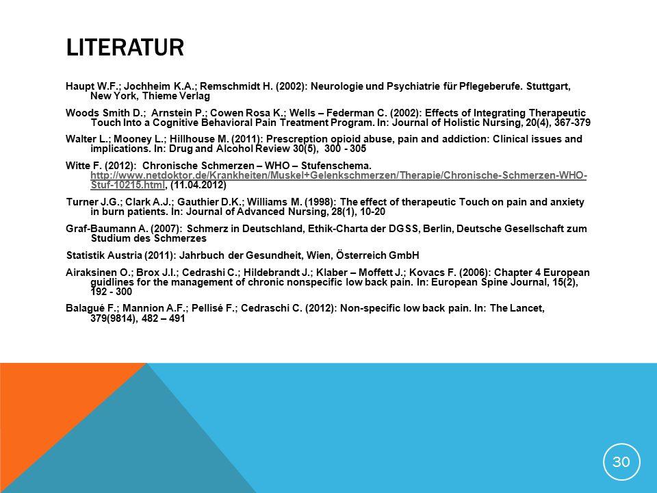 LITERATUR Haupt W.F.; Jochheim K.A.; Remschmidt H. (2002): Neurologie und Psychiatrie für Pflegeberufe. Stuttgart, New York, Thieme Verlag Woods Smith