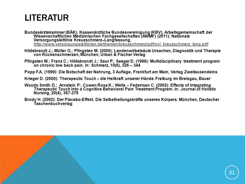LITERATUR Bundesärztekammer (BÄK), Kassenärztliche Bundesvereinigung (KBV), Arbeitsgemeinschaft der Wissenschaftlichen Medizinischen Fachgesellschafte