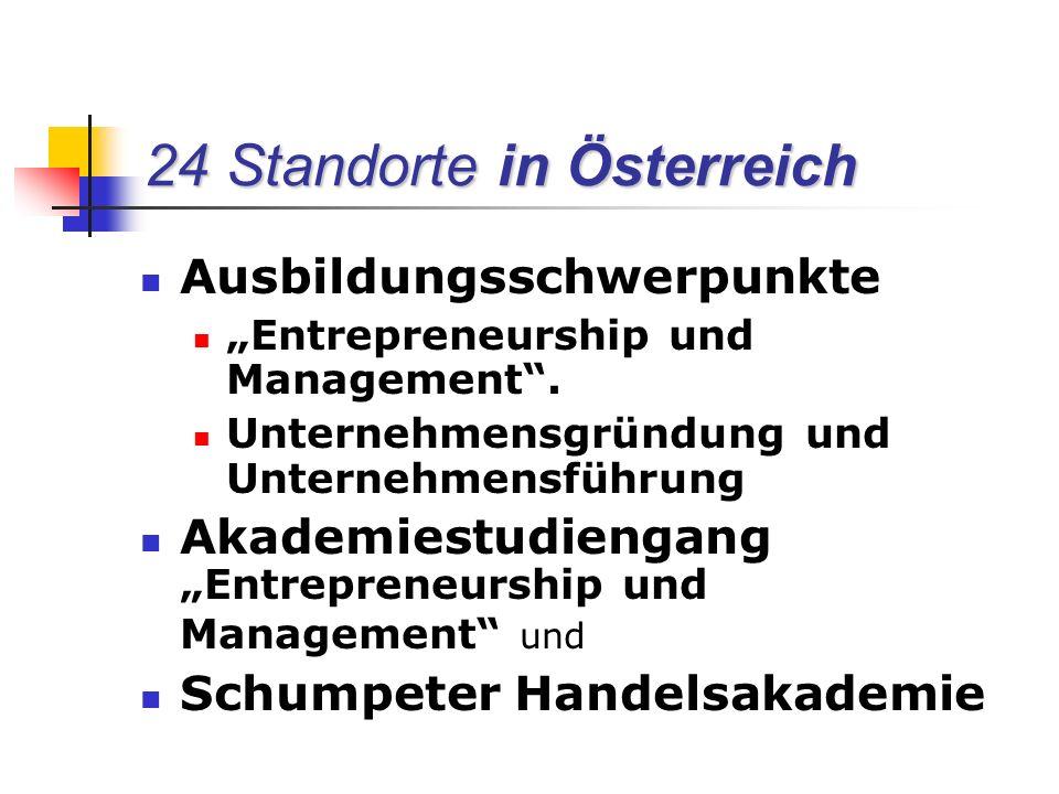 """24 Standorte in Österreich Ausbildungsschwerpunkte """"Entrepreneurship und Management ."""