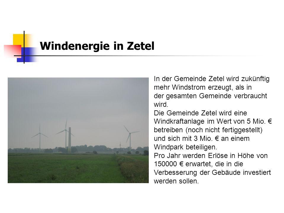 Windenergie in Zetel In der Gemeinde Zetel wird zukünftig mehr Windstrom erzeugt, als in der gesamten Gemeinde verbraucht wird. Die Gemeinde Zetel wir