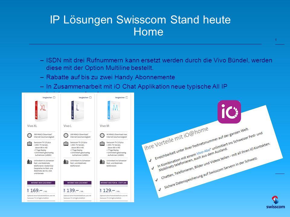 6 IP Lösungen Swisscom Stand heute Home –ISDN mit drei Rufnummern kann ersetzt werden durch die Vivo Bündel, werden diese mit der Option Multiline bestellt.