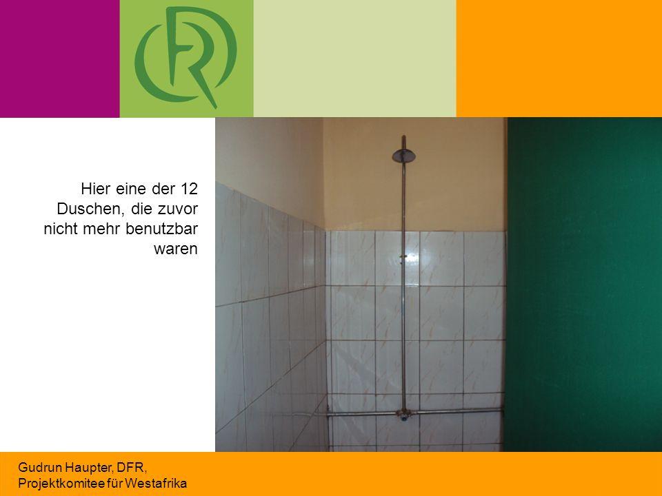 Gudrun Haupter, DFR, Projektkomitee für Westafrika Hier eine der 12 Duschen, die zuvor nicht mehr benutzbar waren