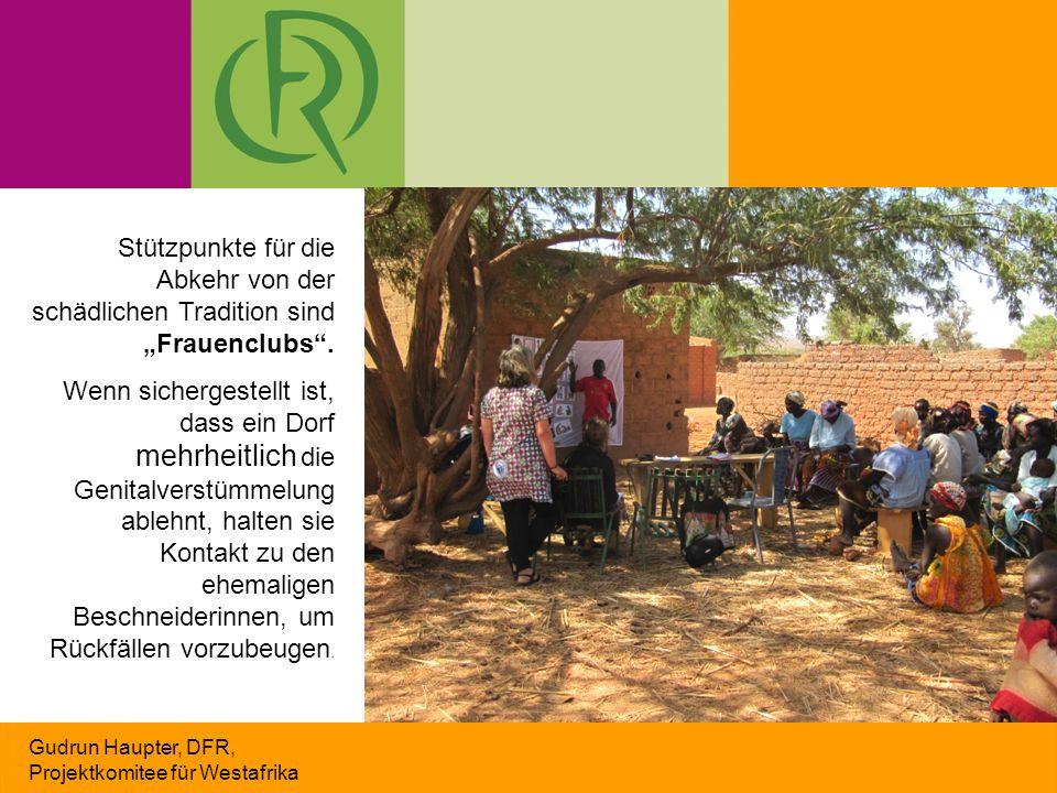 """Gudrun Haupter, DFR, Projektkomitee für Westafrika Stützpunkte für die Abkehr von der schädlichen Tradition sind """"Frauenclubs"""". Wenn sichergestellt is"""