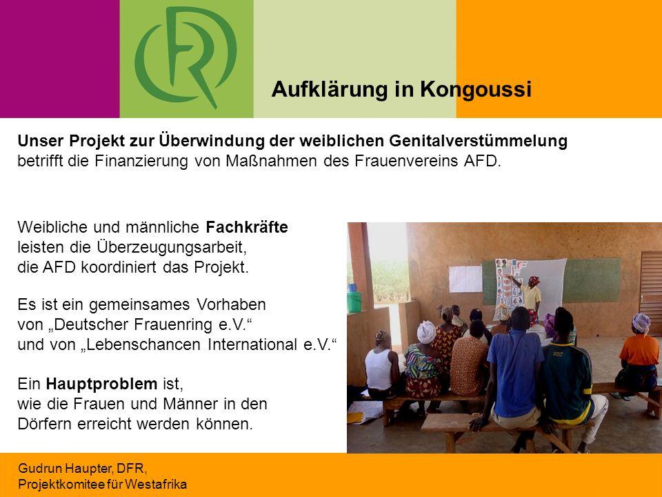 Gudrun Haupter, DFR, Projektkomitee für Westafrika Unser Projekt zur Überwindung der weiblichen Genitalverstümmelung betrifft die Finanzierung von Maß