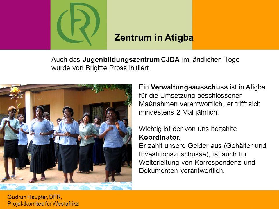 Gudrun Haupter, DFR, Projektkomitee für Westafrika Auch das Jugenbildungszentrum CJDA im ländlichen Togo wurde von Brigitte Pross initiiert. Ein Verwa