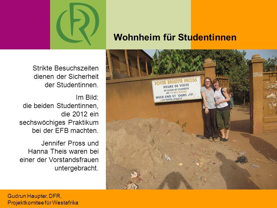 Gudrun Haupter, DFR, Projektkomitee für Westafrika Strikte Besuchszeiten dienen der Sicherheit der Studentinnen. Im Bild: die beiden Studentinnen, die