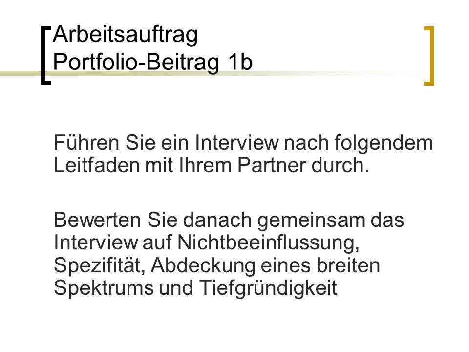 Arbeitsauftrag Portfolio-Beitrag 1b Führen Sie ein Interview nach folgendem Leitfaden mit Ihrem Partner durch.