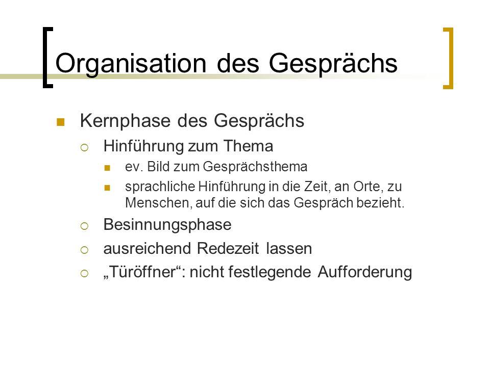 Kernphase des Gesprächs  Hinführung zum Thema ev.