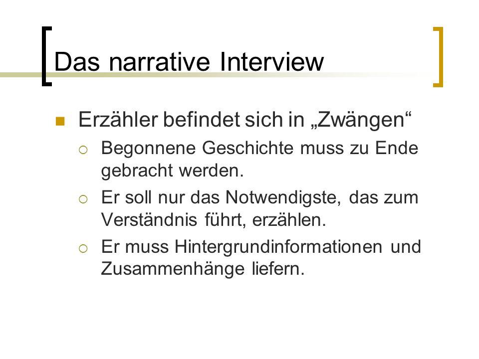 """Das narrative Interview Erzähler befindet sich in """"Zwängen  Begonnene Geschichte muss zu Ende gebracht werden."""