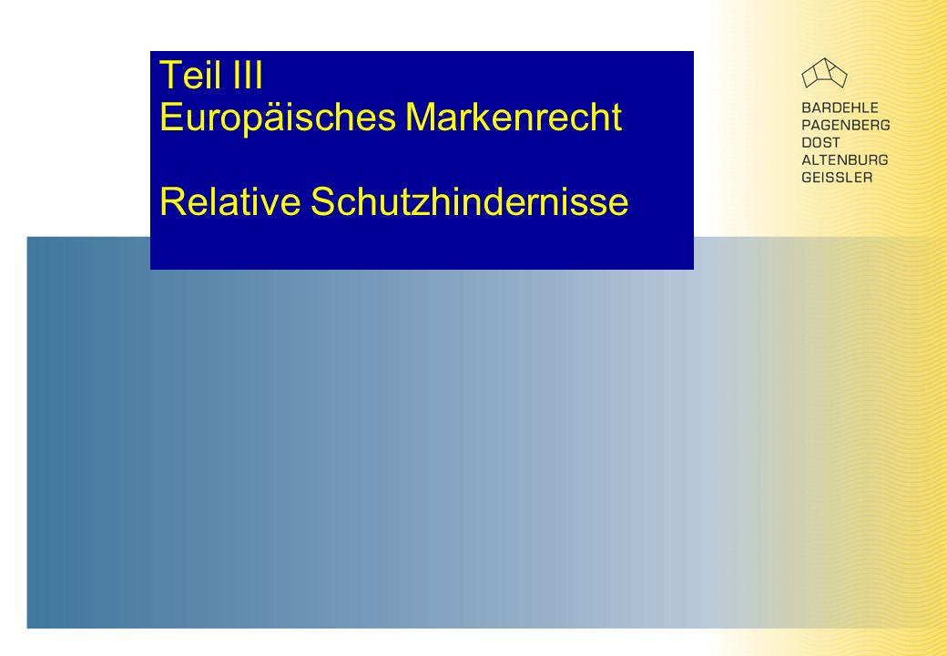 Teil III Europäisches Markenrecht Relative Schutzhindernisse