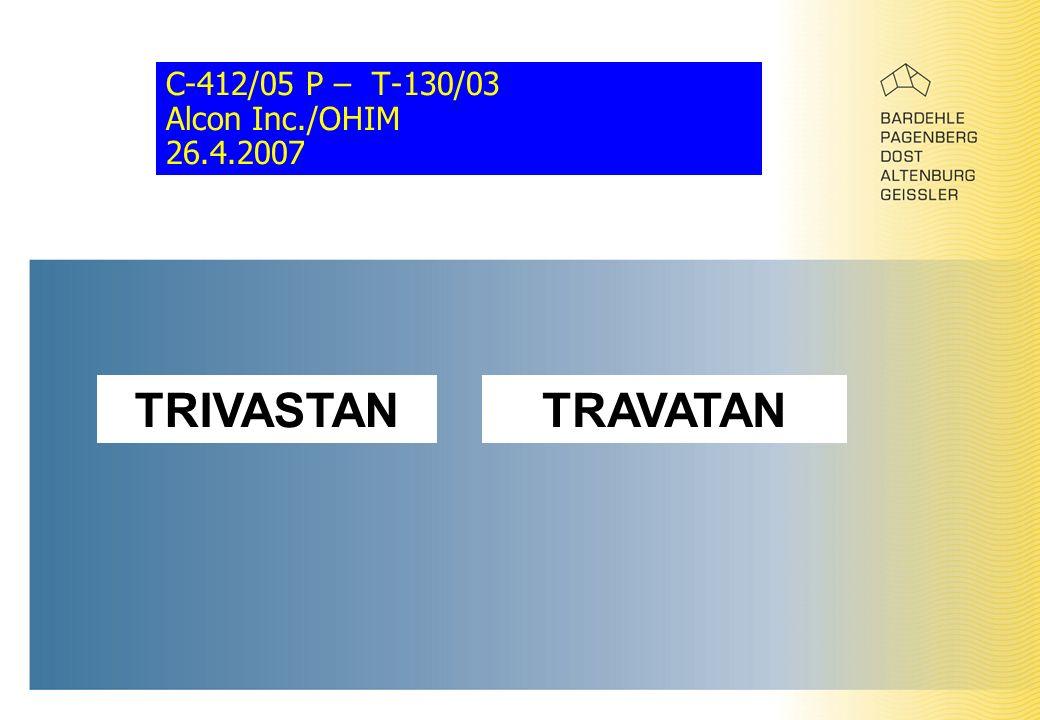 C-412/05 P – T-130/03 Alcon Inc./OHIM 26.4.2007 TRIVASTANTRAVATAN
