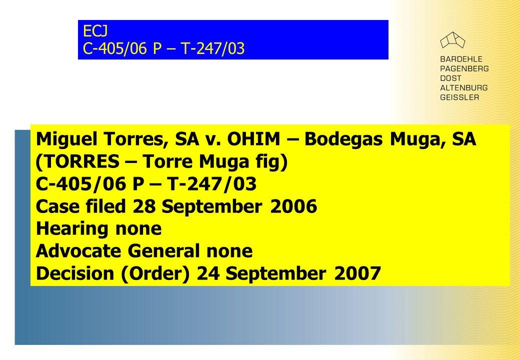 ECJ C-405/06 P – T-247/03 Miguel Torres, SA v.