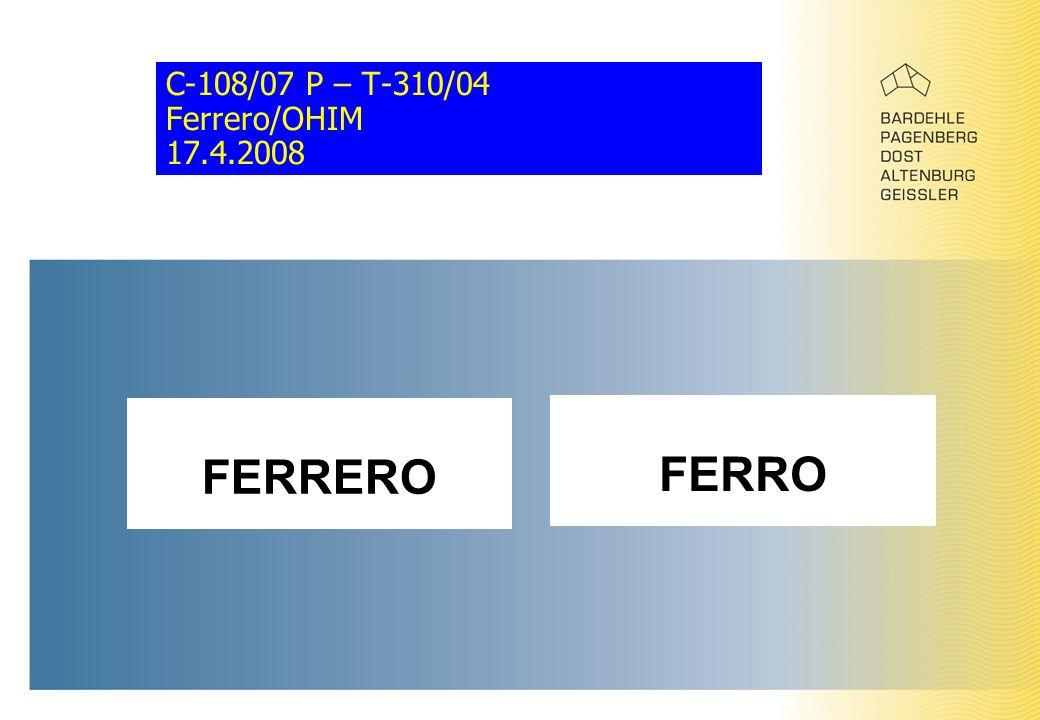 C-108/07 P – T-310/04 Ferrero/OHIM 17.4.2008 FERRERO FERRO
