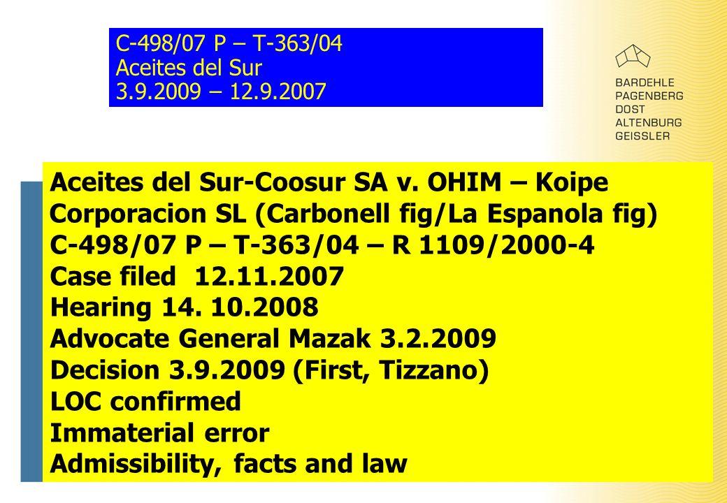 C-498/07 P – T-363/04 Aceites del Sur 3.9.2009 – 12.9.2007 Aceites del Sur-Coosur SA v.