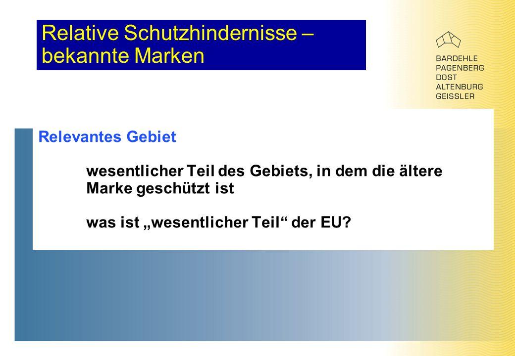 """Relative Schutzhindernisse – bekannte Marken Relevantes Gebiet wesentlicher Teil des Gebiets, in dem die ältere Marke geschützt ist was ist """"wesentlicher Teil der EU"""