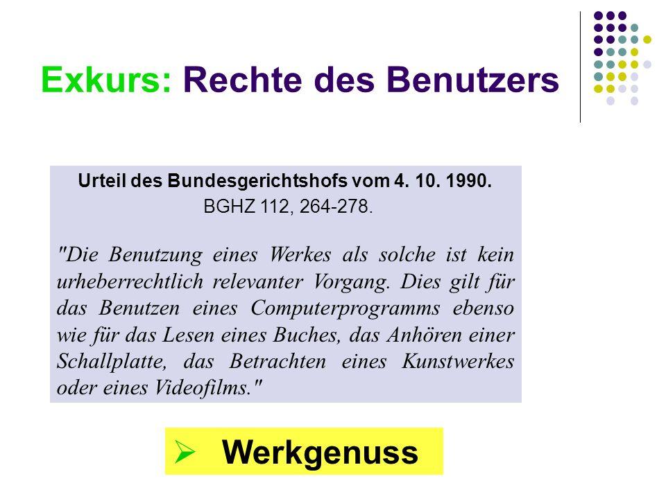 Exkurs: Rechte des Benutzers Urteil des Bundesgerichtshofs vom 4. 10. 1990. BGHZ 112, 264-278.