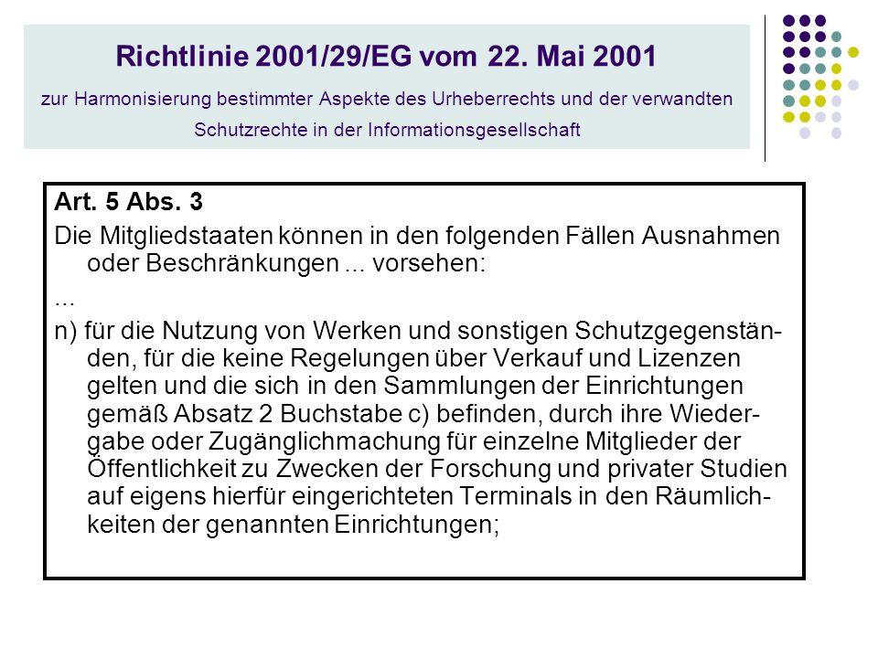 Richtlinie 2001/29/EG vom 22. Mai 2001 zur Harmonisierung bestimmter Aspekte des Urheberrechts und der verwandten Schutzrechte in der Informationsgese