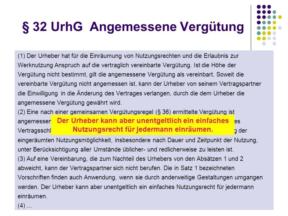 (1) Der Urheber hat für die Einräumung von Nutzungsrechten und die Erlaubnis zur Werknutzung Anspruch auf die vertraglich vereinbarte Vergütung. Ist d