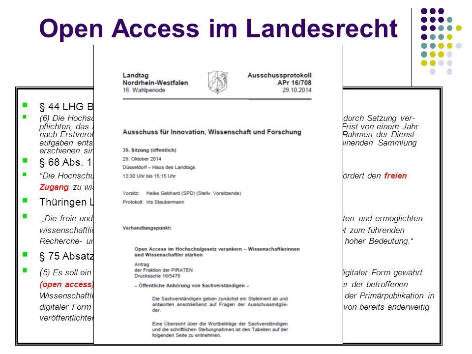 Open Access im Landesrecht  § 44 LHG Baden-Württemberg :  (6) Die Hochschulen sollen die Angehörigen ihres wissenschaftlichen Personals durch Satzun