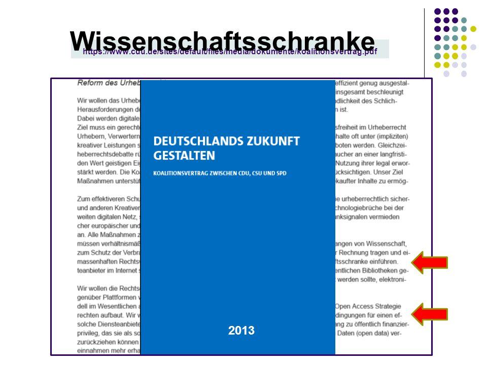 https://www.cdu.de/sites/default/files/media/dokumente/koalitionsvertrag.pdf 2013 Wissenschaftsschranke