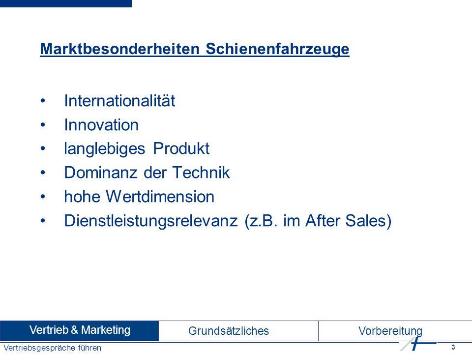 3 Vertriebsgespräche führen Marktbesonderheiten Schienenfahrzeuge Internationalität Innovation langlebiges Produkt Dominanz der Technik hohe Wertdimension Dienstleistungsrelevanz (z.B.