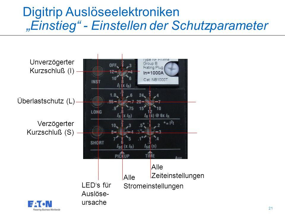 """21 Verzögerter Kurzschluß (S) Alle Stromeinstellungen Unverzögerter Kurzschluß (I) Alle Zeiteinstellungen Überlastschutz (L) LED's für Auslöse- ursache Digitrip Auslöseelektroniken """"Einstieg - Einstellen der Schutzparameter"""