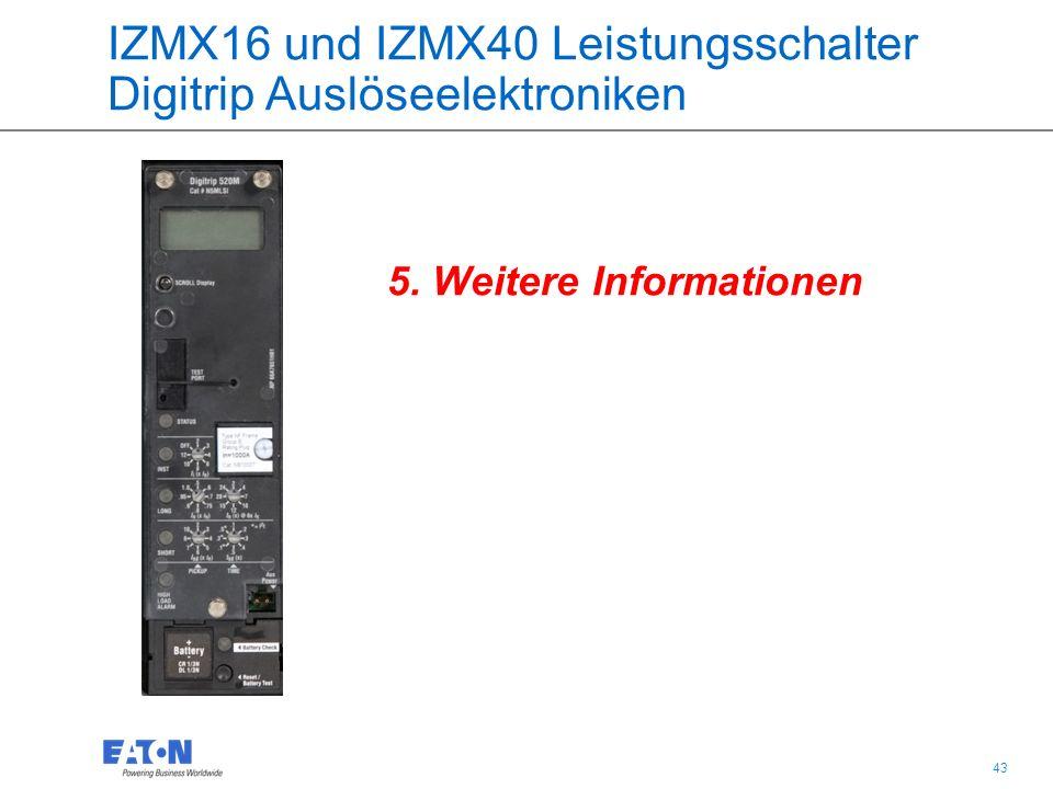 43 5. Weitere Informationen IZMX16 und IZMX40 Leistungsschalter Digitrip Auslöseelektroniken