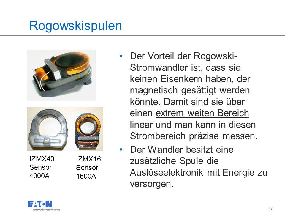 47 Rogowskispulen IZMX40 Sensor 4000A IZMX16 Sensor 1600A Der Vorteil der Rogowski- Stromwandler ist, dass sie keinen Eisenkern haben, der magnetisch gesättigt werden könnte.