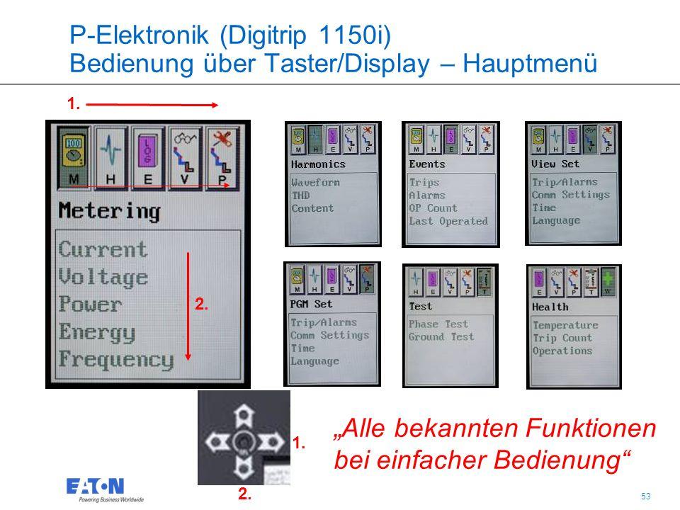 53 P-Elektronik (Digitrip 1150i) Bedienung über Taster/Display – Hauptmenü 1.