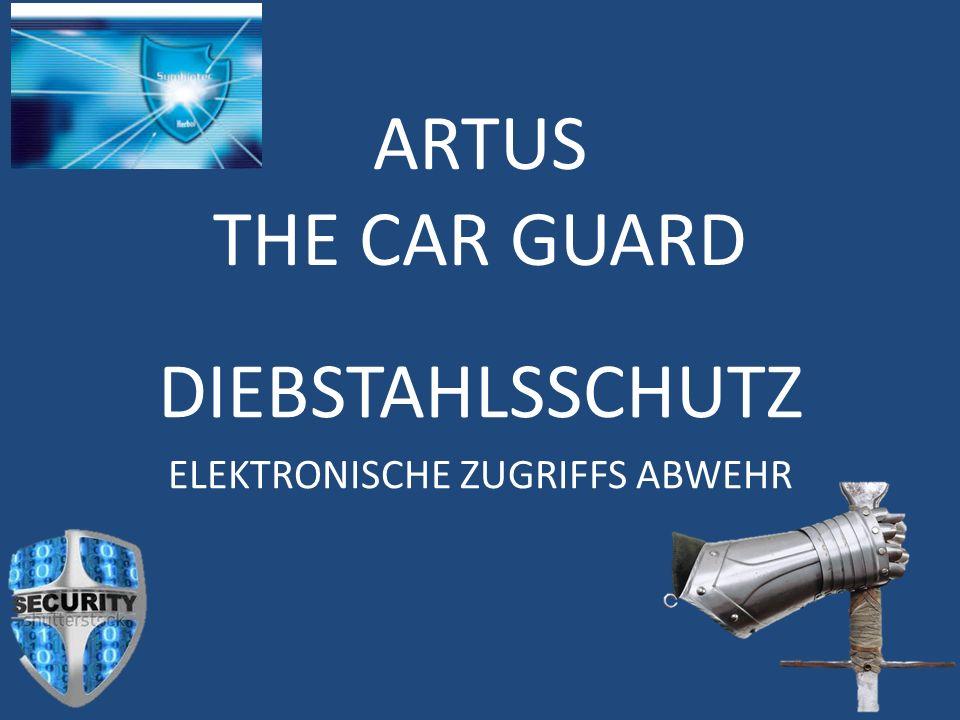 ARTUS THE CAR GUARD DIEBSTAHLSSCHUTZ ELEKTRONISCHE ZUGRIFFS ABWEHR