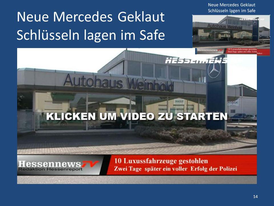Neue Mercedes Geklaut Schlüsseln lagen im Safe 14