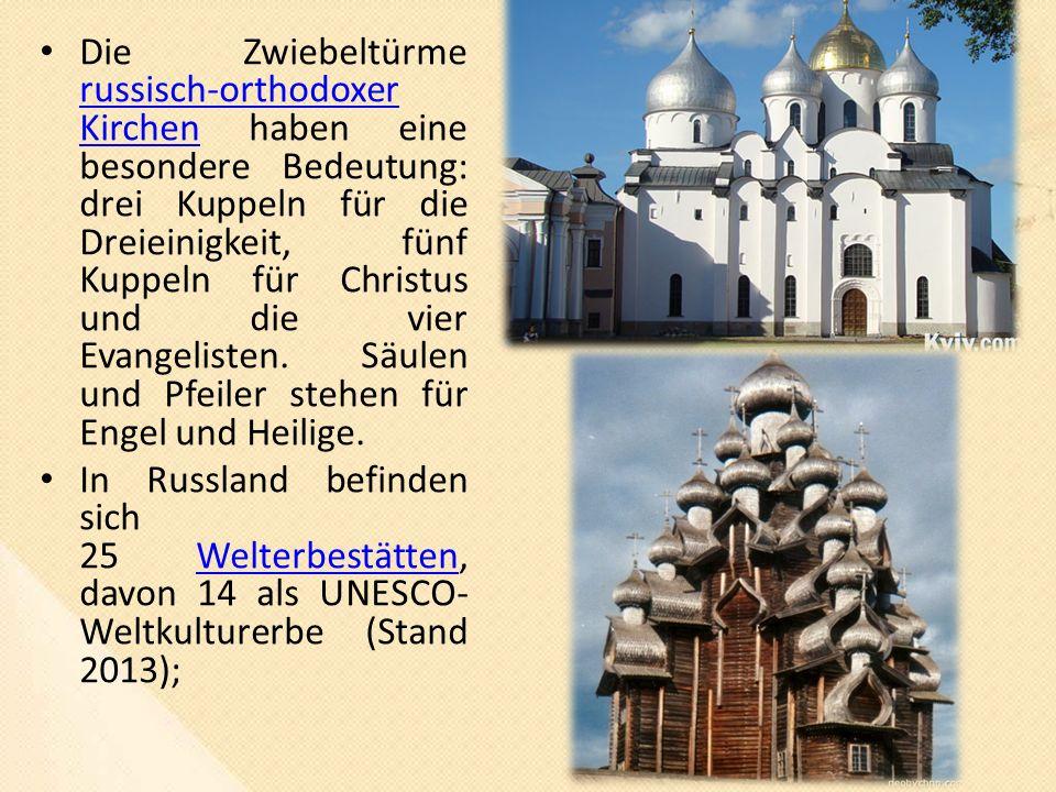 Die Zwiebeltürme russisch-orthodoxer Kirchen haben eine besondere Bedeutung: drei Kuppeln für die Dreieinigkeit, fünf Kuppeln für Christus und die vier Evangelisten.