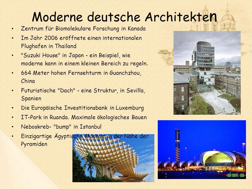 Moderne deutsche Architekte n Zentrum für Biomolekulare Forschung in Kanada Im Jahr 2006 eröffnete einen internationalen Flughafen in Thailand Suzuki House in Japan - ein Beispiel, wie moderne kann in einem kleinen Bereich zu regeln.