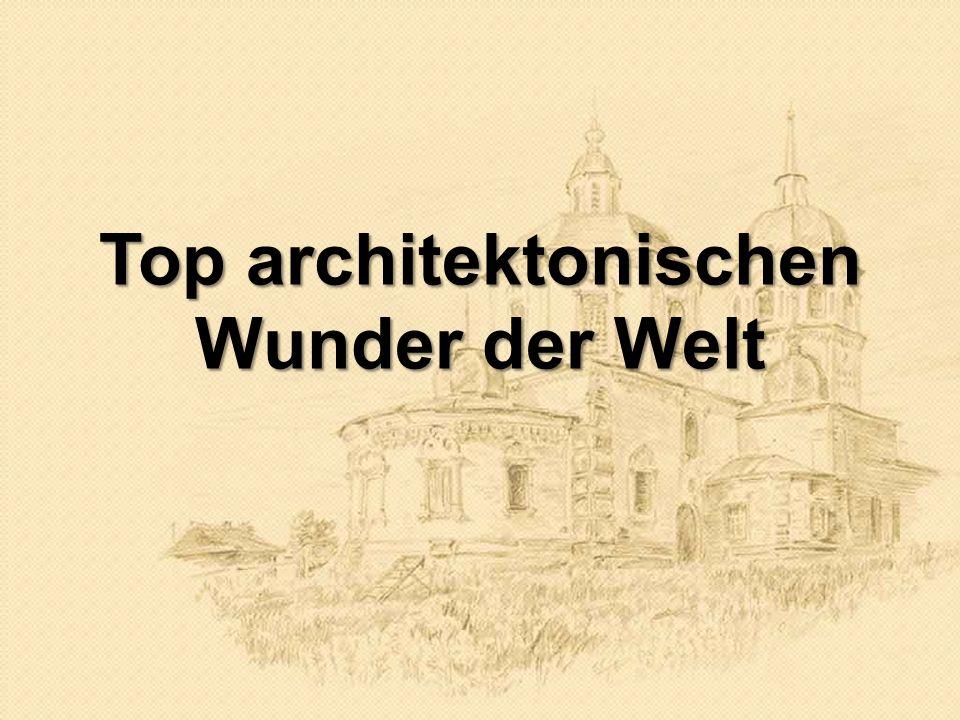 Top architektonischen Wunder der Welt