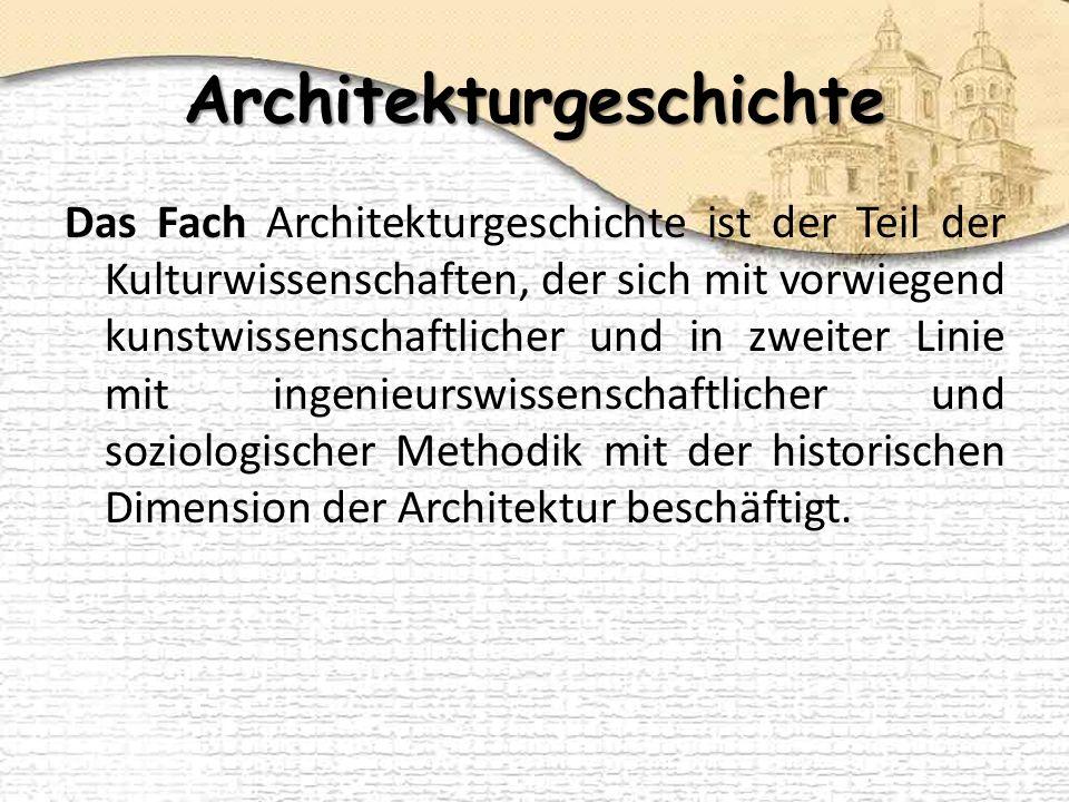 Architekturgeschichte Das Fach Architekturgeschichte ist der Teil der Kulturwissenschaften, der sich mit vorwiegend kunstwissenschaftlicher und in zweiter Linie mit ingenieurswissenschaftlicher und soziologischer Methodik mit der historischen Dimension der Architektur beschäftigt.