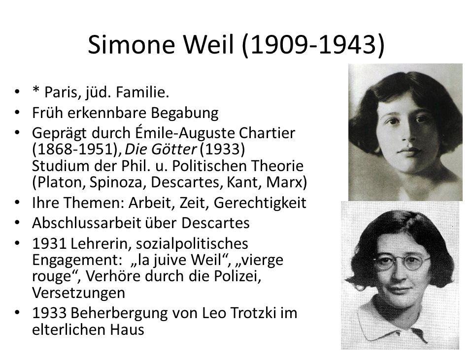 Simone Weil (1909-1943) * Paris, jüd. Familie.