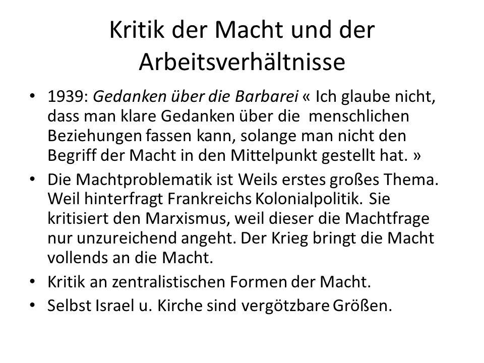 Kritik der Macht und der Arbeitsverhältnisse 1939: Gedanken über die Barbarei « Ich glaube nicht, dass man klare Gedanken über die menschlichen Beziehungen fassen kann, solange man nicht den Begriff der Macht in den Mittelpunkt gestellt hat.