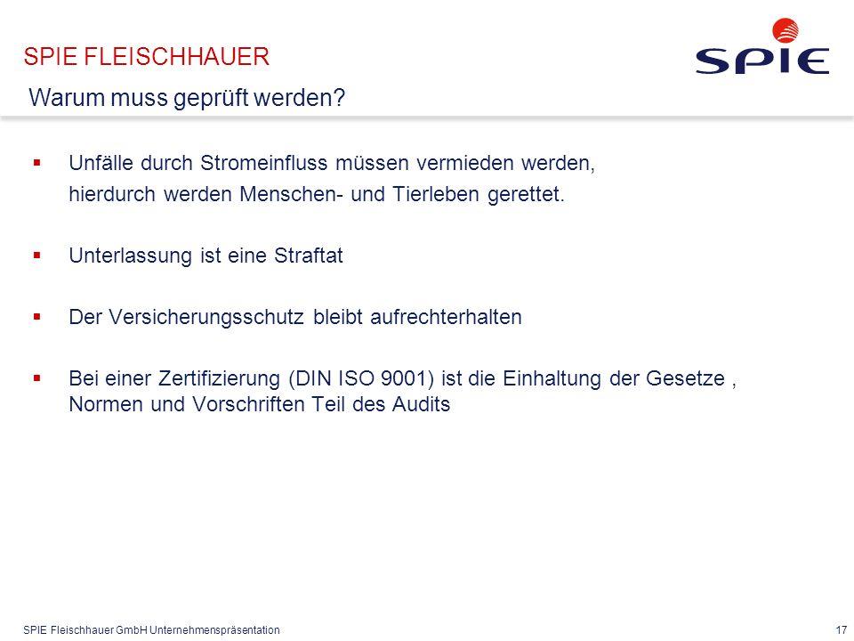 SPIE Fleischhauer GmbH Unternehmenspräsentation 17  Unfälle durch Stromeinfluss müssen vermieden werden, hierdurch werden Menschen- und Tierleben ger