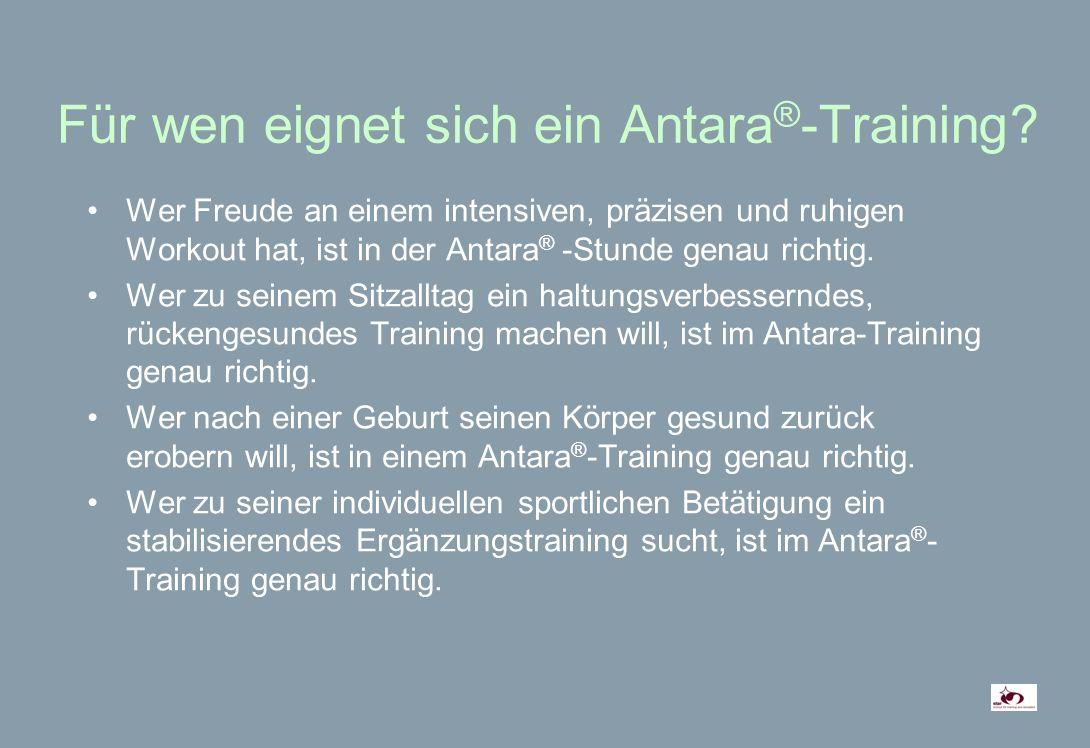 Für wen eignet sich ein Antara ® -Training.