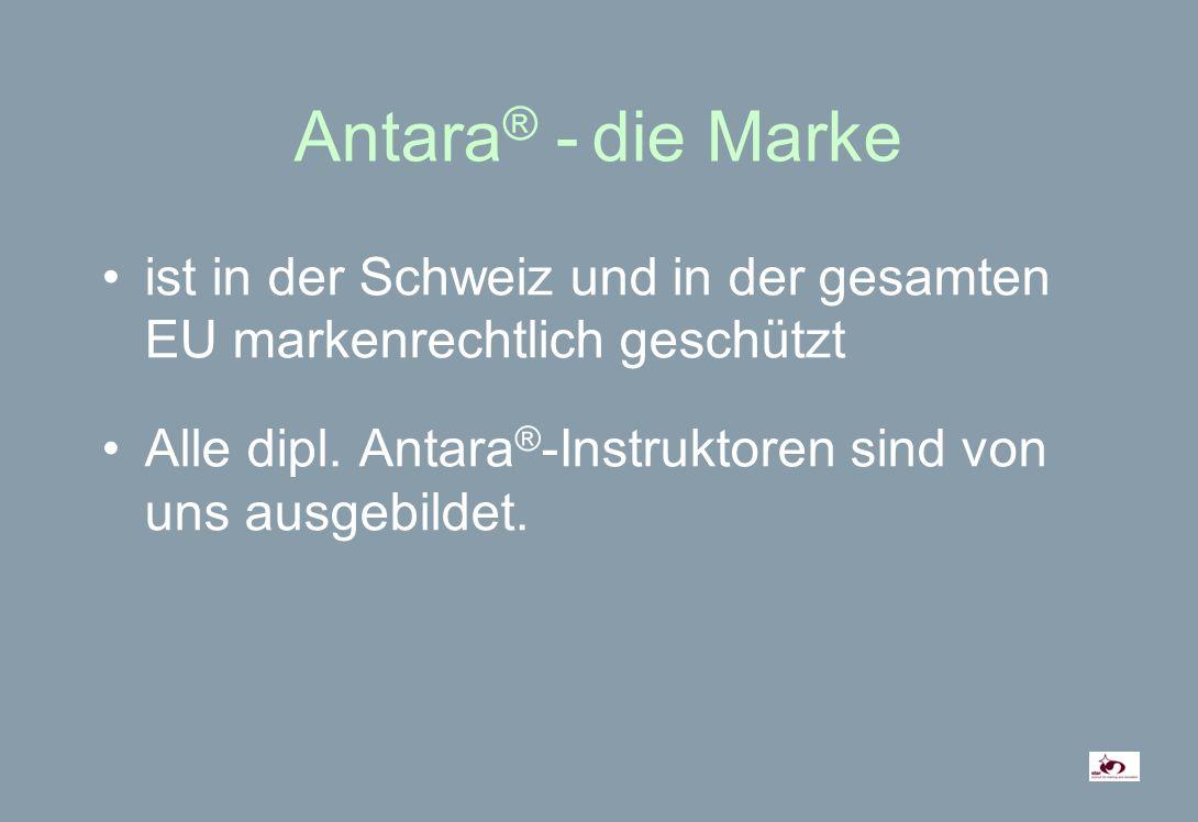 Antara ® - die Marke ist in der Schweiz und in der gesamten EU markenrechtlich geschützt Alle dipl.