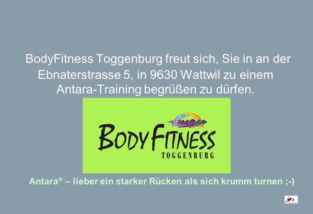 BodyFitness Toggenburg freut sich, Sie in an der Ebnaterstrasse 5, in 9630 Wattwil zu einem Antara-Training begrüßen zu dürfen.