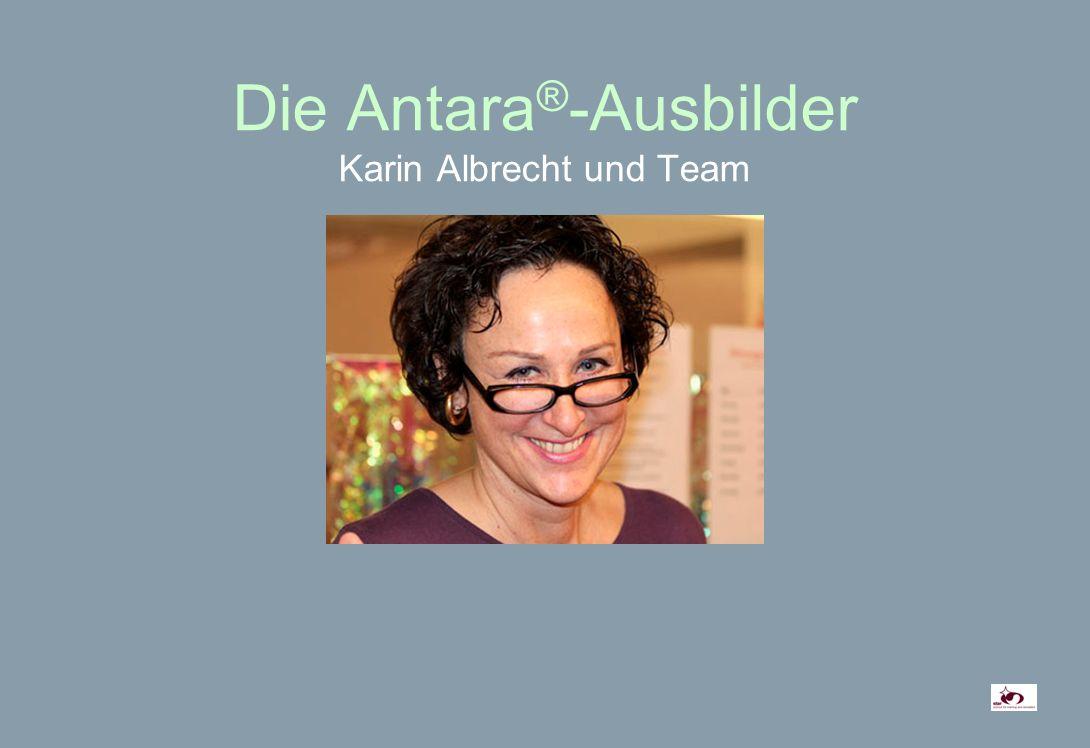 Die Antara ® -Ausbilder Karin Albrecht und Team
