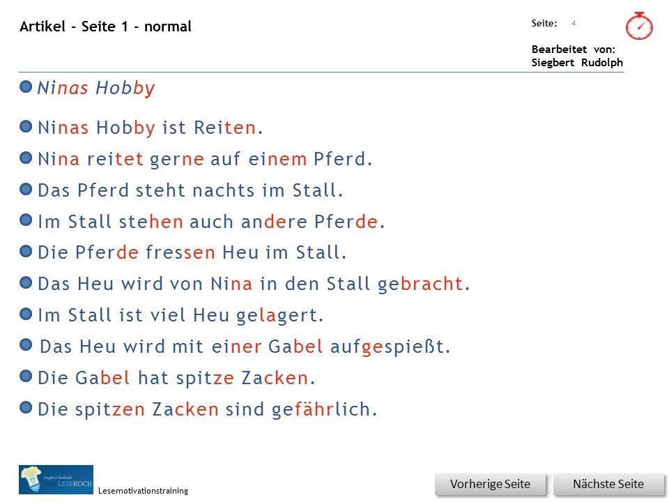 Übungsart: Seite: Bearbeitet von: Siegbert Rudolph Lesemotivationstraining Artikel - Seite 1 - normal Ninas Hobby Ninas Hobby ist Reiten.