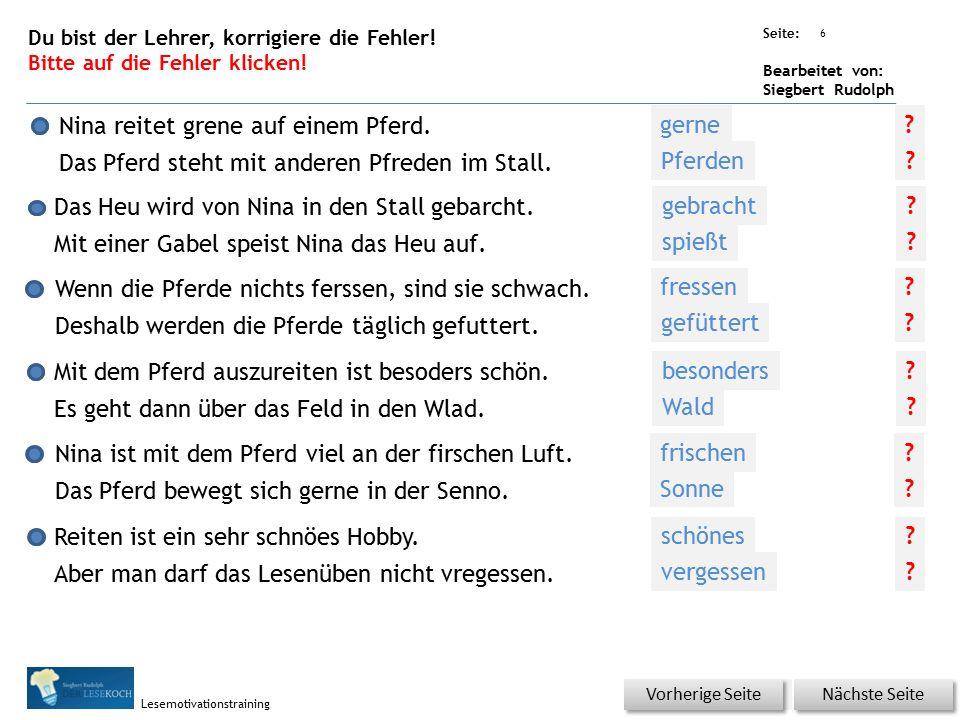 Übungsart: Seite: Bearbeitet von: Siegbert Rudolph Lesemotivationstraining Reiten ist ein sehr schnöes Hobby. Aber man darf das Lesenüben nicht vreges