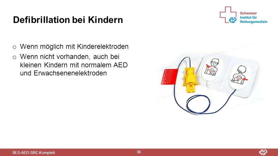 BLS-AED-SRC-Komplett 36 Defibrillation bei Kindern o Wenn möglich mit Kinderelektroden o Wenn nicht vorhanden, auch bei kleinen Kindern mit normalem AED und Erwachsenenelektroden