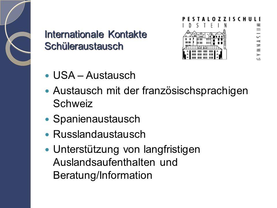 Internationale Kontakte Schüleraustausch USA – Austausch Austausch mit der französischsprachigen Schweiz Spanienaustausch Russlandaustausch Unterstützung von langfristigen Auslandsaufenthalten und Beratung/Information