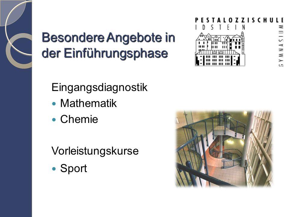 Besondere Angebote in der Einführungsphase Eingangsdiagnostik Mathematik Chemie Vorleistungskurse Sport